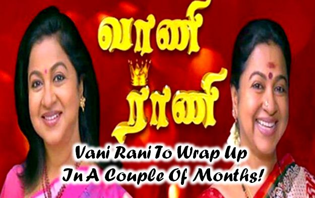 Vani Rani To Wrap Up In A Couple Of Months! Tamil News