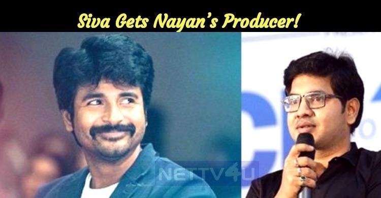 Sivakarthikeyan Gets Nayanthara's Producer!
