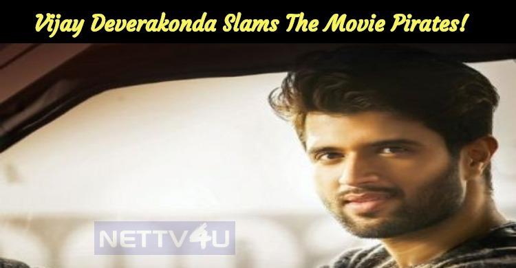 Vijay Deverakonda Slams The Movie Pirates! Taxi..