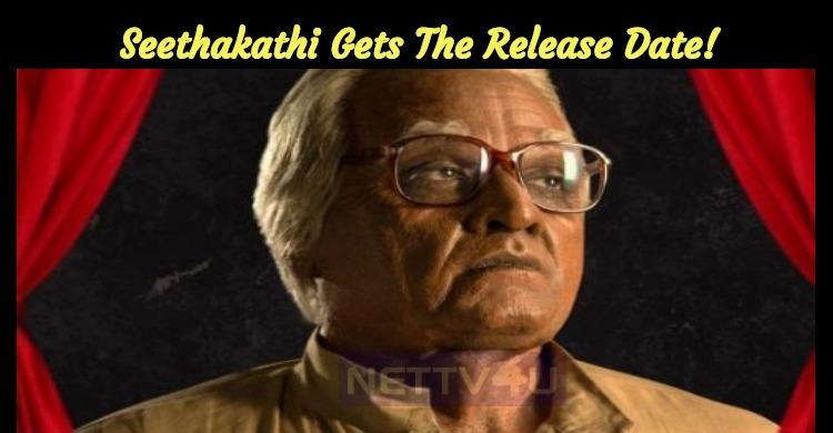 Vijay Sethupathi's Seethakathi Gets The Release Date!