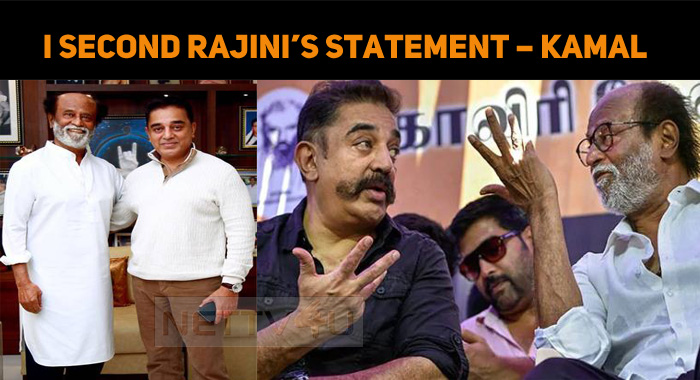 I Second Rajini's Statement – Kamal Haasan