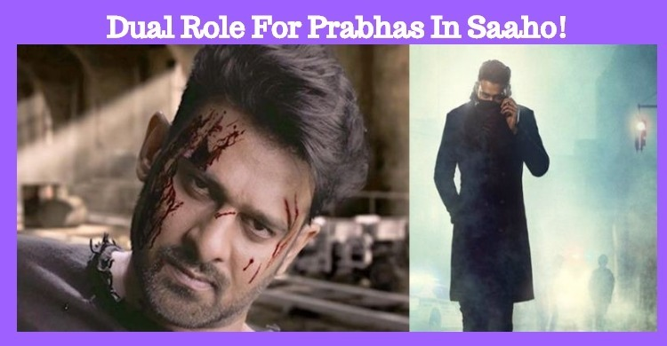 Dual Role For Prabhas In Saaho!