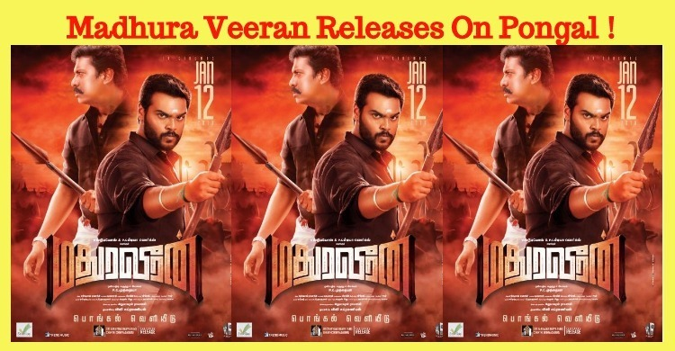 Madhura Veeran Is All Set For Pongal Release!