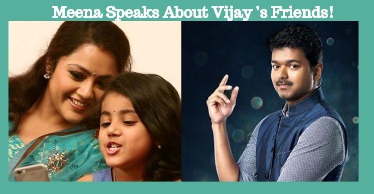 Meena Speaks About Vijay's Friends!