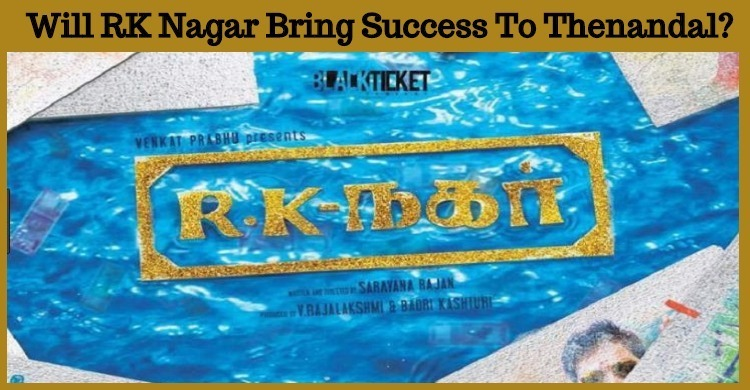 Will RK Nagar Bring Success To Thenandal?