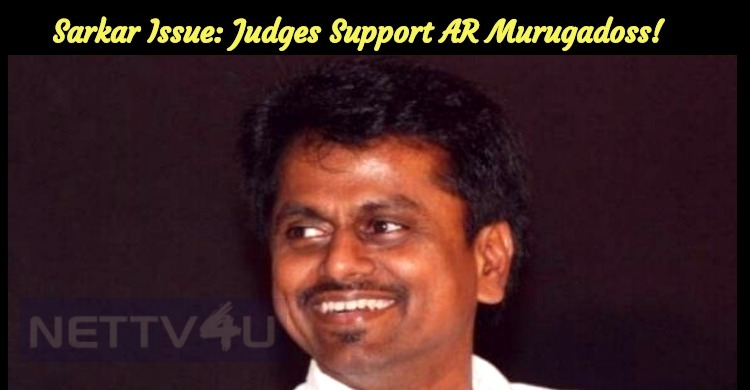 Sarkar Issue: Judges Support AR Murugadoss!