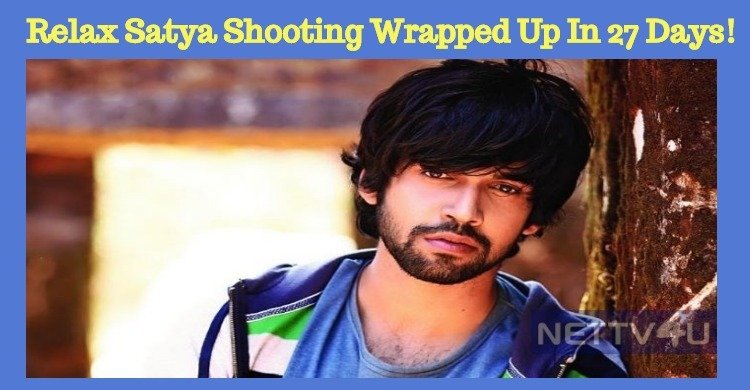 Relax Satya Shooting Wrapped Up In 27 Days!
