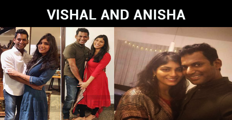 Breaking: Vishal And Anisha Photos Are Out