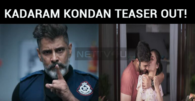 Kadaram Kondan Teaser Is Out!