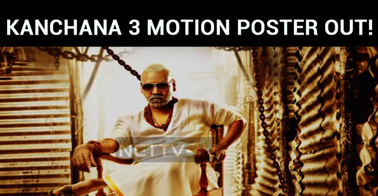 Kanchana 3 Motion Poster Is Out!