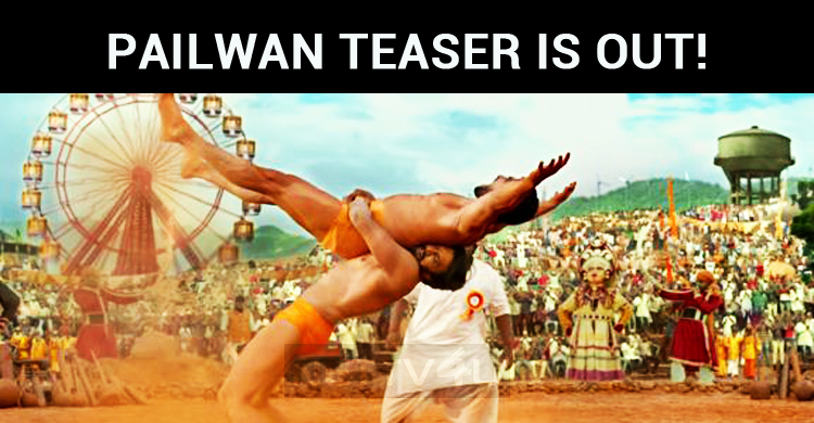 Pailwan Teaser Is Out!