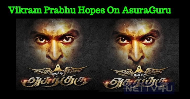 Will Asura Guru Help Vikram Prabhu To Establish In Kollywood?