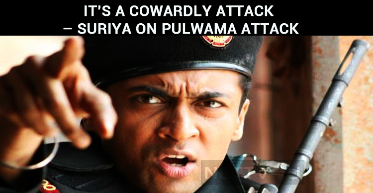 It's A Cowardly Attack – Suriya On Pulwama Attack