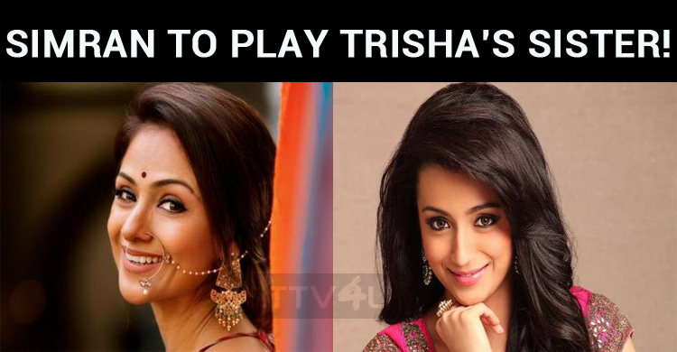 Simran To Play Trisha's Sister!