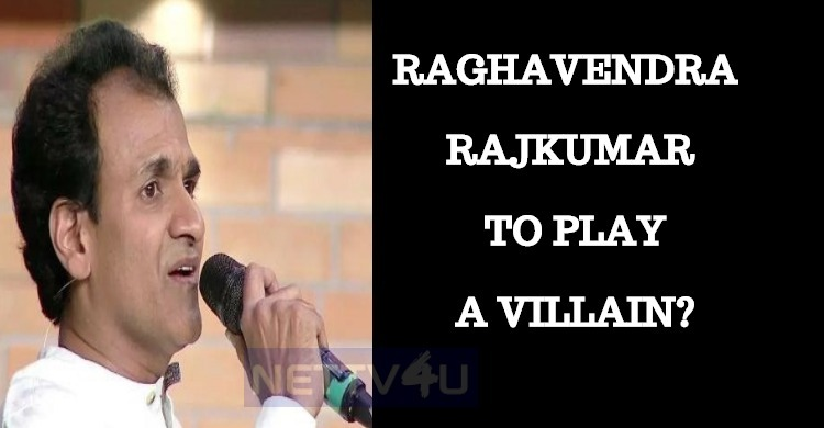 Raghavendra Rajkumar, The Villain For Manoranjan? Kannada News