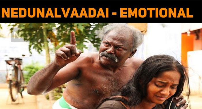 Nedunalvaadai Has An Emotional Touch!