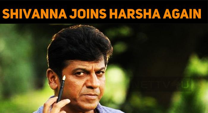 Shivanna Joins Harsha Once Again!