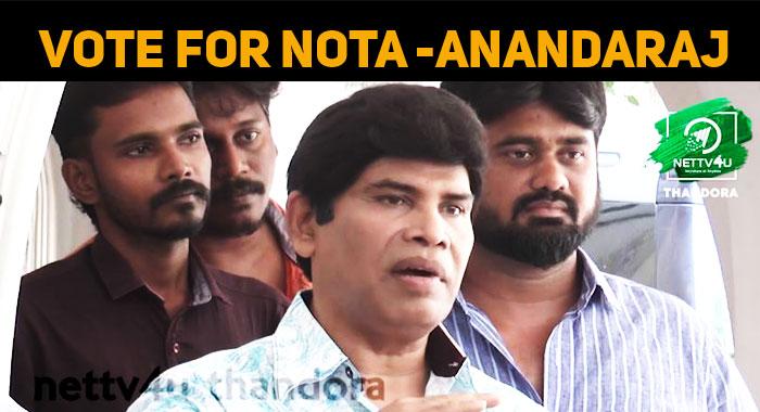 Anandaraj Campaigns For NOTA!
