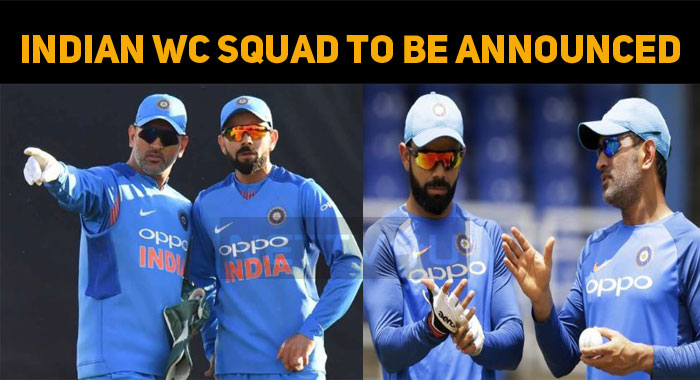 Indian Cricket Squad For ICC World Cup To Be Announced Today!