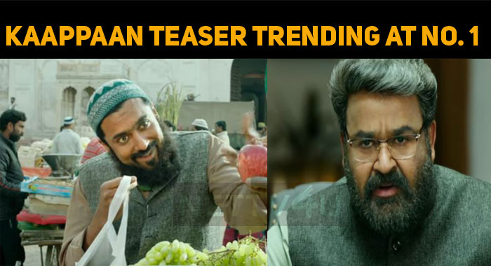 Kaappaan Teaser Trending At Number One!