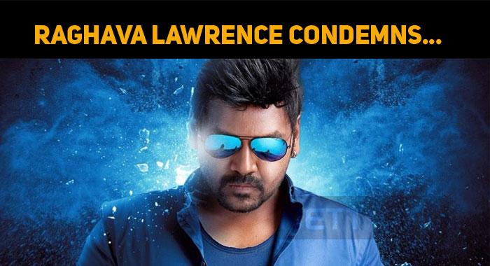 Raghava Lawrence Condemns A Politician!