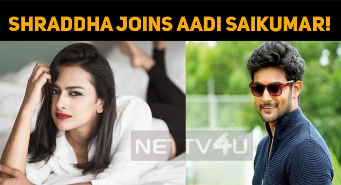Shraddha Joins Aadi Saikumar!