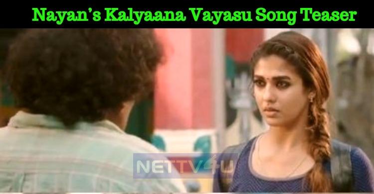 Nayanthara's Kalyaana Vayasu Song Teaser Released!