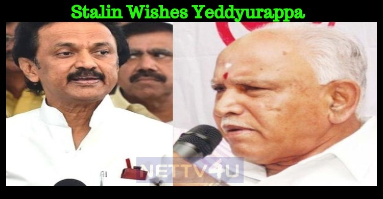 Stalin Wishes Yeddyurappa For Success And Requests For Cauvery! Tamil News