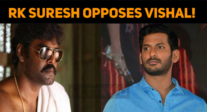 RK Suresh Opposes Vishal! Supporters Are Now Against Him!