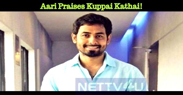 Aari Praises Kuppai Kathai!
