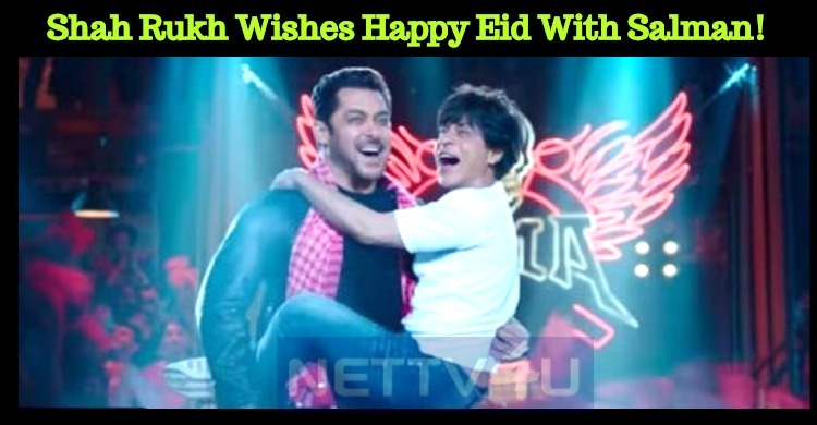 Shah Rukh Wishes Happy Eid With Salman!