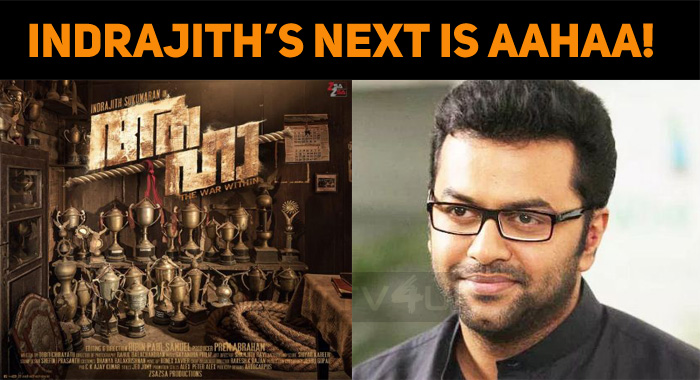 Indrajith's Next Is Aahaa!