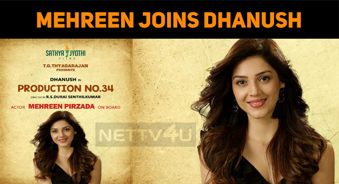 Mehreen On Board For Dhanush's Next!