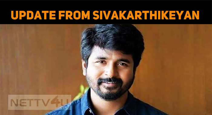 An Interesting Update From Sivakarthikeyan Movi..