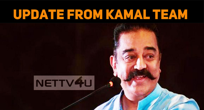 Interesting Update From Kamal Haasan Team!