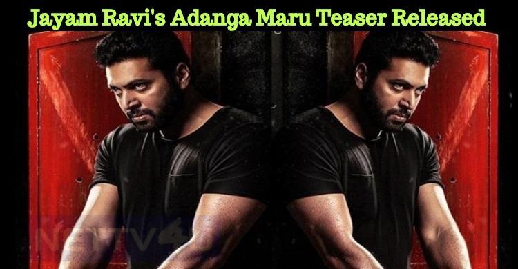 Jayam Ravi's Adanga Maru Teaser Released As Ind..