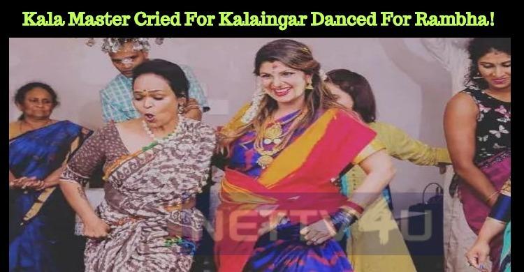 Kala Master Cried For Kalaingar Danced For Rambha!