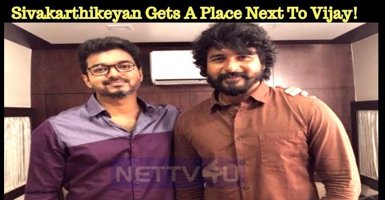 Sivakarthikeyan Gets A Place Next To Vijay!