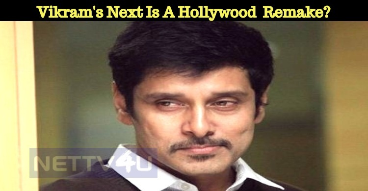 Vikram's Next Is A Hollywood  Remake?