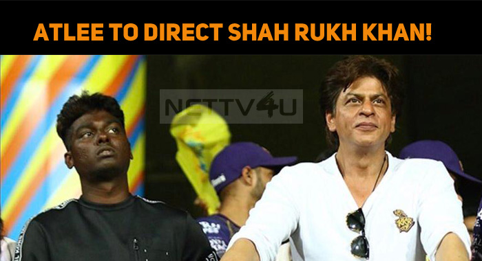 Atlee To Direct Shah Rukh Khan!