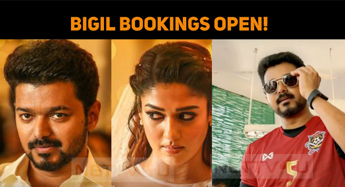 Bigil Bookings Open!