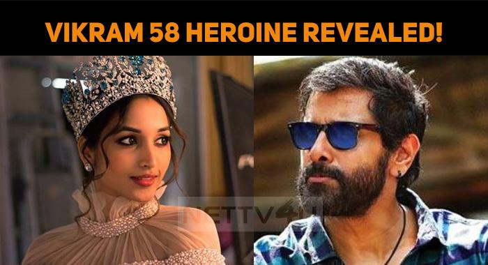 Chiyaan Vikram 58 Heroine Revealed!