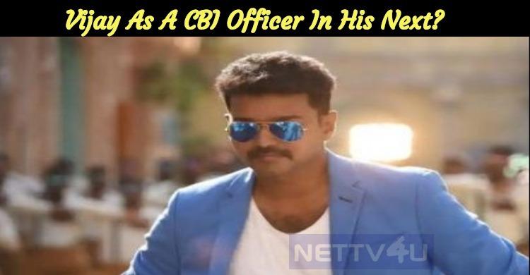Vijay As A CBI Officer In His Next?