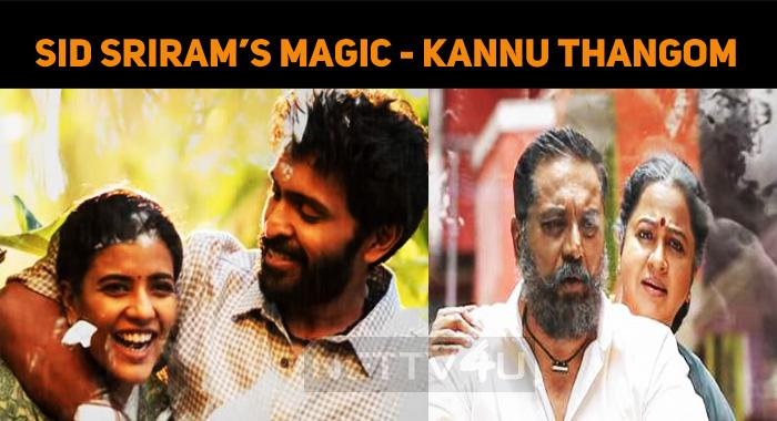 Kannu Thangom Rasaathi - Sid Sriram's Magic