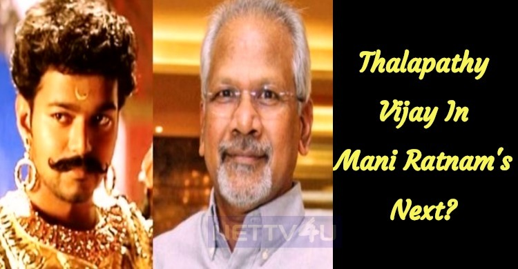 Breaking: Vijay Gets A Call From Mani Ratnam For His Next!