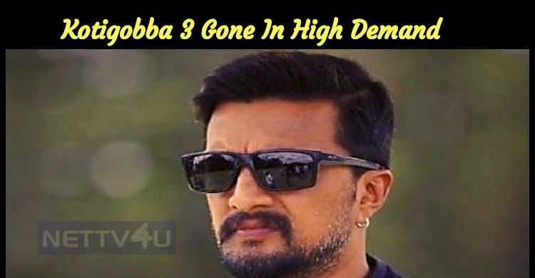 Sudeep's Kotigobba 3 Gone For A Whopping Price!