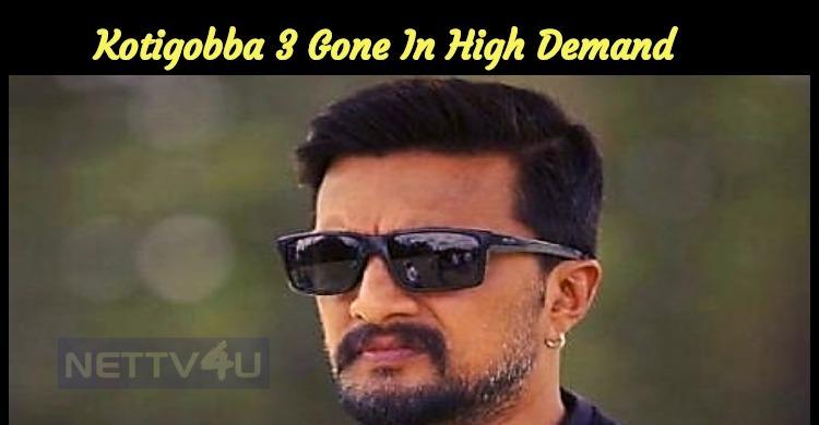 Sudeep's Kotigobba 3 Gone For A Whopping Price!