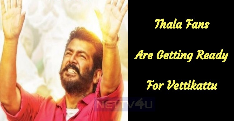 Thala Fans Are Getting Ready For Viswasam Secon..
