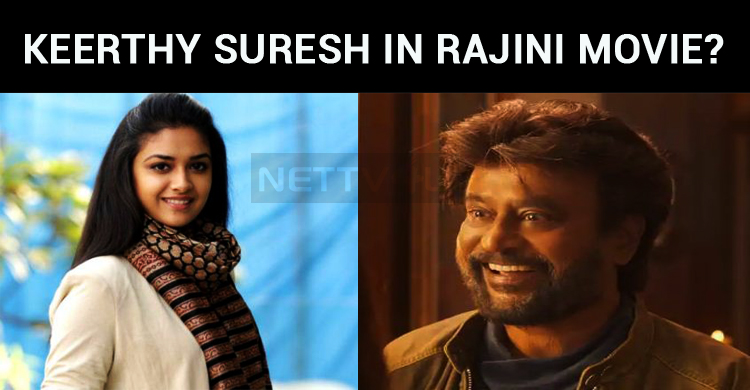 Keerthy Suresh In AR Murugadoss – Rajini Movie?