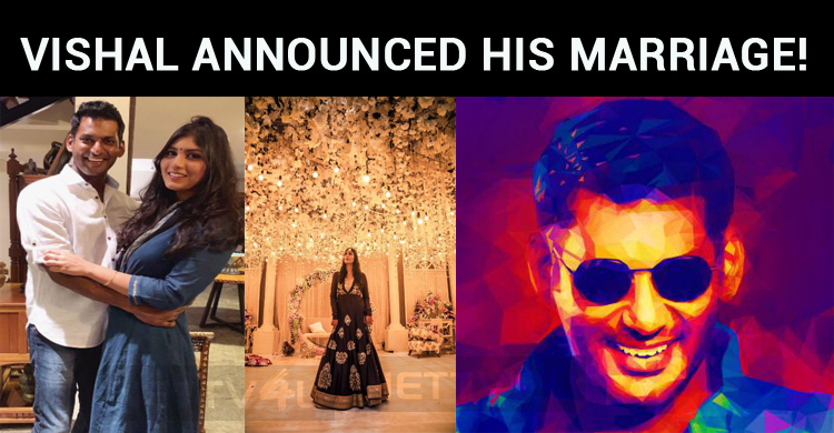 Vishal Announced His Marriage!